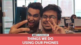 FilterCopy Cutting | Things We Do Using Our Phones | Ft. Viraj, Raunak, Aakash and Devika