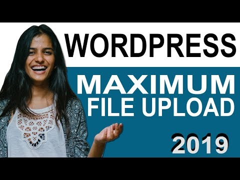 How to increase maximum upload file size limit in your wordpress  2019