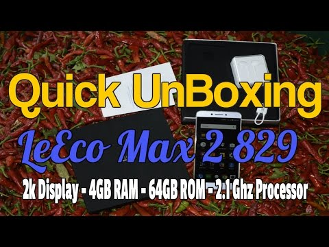 Quick Unboxing LeEco Max 2 X829 | 4Gb Ram | 64 Gb Rom | 2K Display | 2.1 Ghz Processor