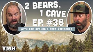 Ep. 38 | 2 Bears 1 Cave w/ Tom Segura & Bert Kreischer