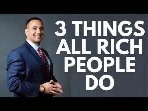 3 Things All Rich People Do