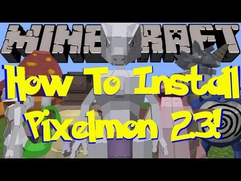 Pixelmon 2.3.1 How To Install For Minecraft 1.6.2 Tutorial! (Minecraft Pokemon Mod)