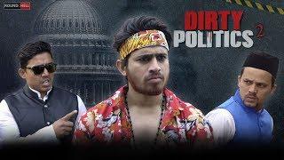 DIRTY POLITICS Part-2 | Round2Hell | R2H