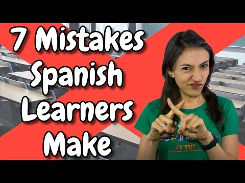 7 Common Mistakes Spanish Learners Make - Corrections and Quiz