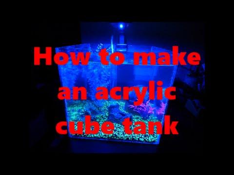 How to make an acrylic box/cube/aquarium