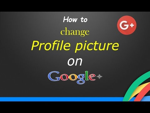 How To Change My Profile Picture On Google Plus