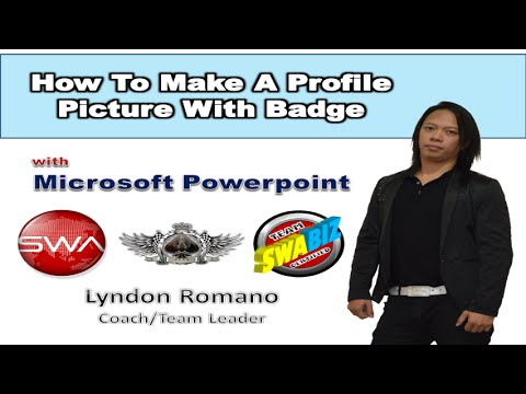 HOW TO MAKE A PROFILE PICTURE WITH SWABIZ BADGE USING POWERPOINT