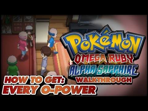 Pokémon Omega Ruby and Alpha Sapphire Walkthrough - How to get every single O-Power!