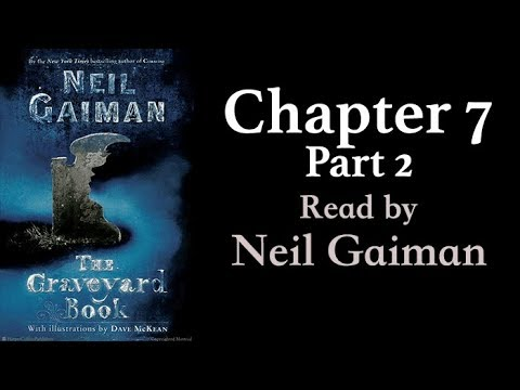 The Graveyard Book: Chapter 7, Part 2 | Read by Neil Gaiman