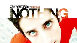 James Holden Feat. Julie Thompson - Nothing (Argy Rous & Evans T 2014 Bootleg )