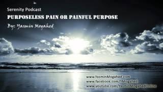 Purposeless Pain or Painful Purpose ᴴᴰ - By: Yasmin Mogahed
