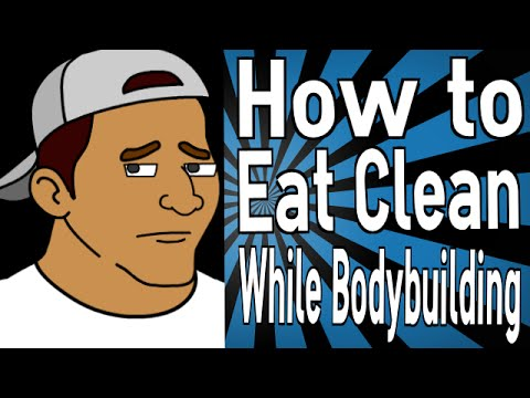 How to Eat Clean While Bodybuilding