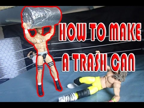HOW TO MAKE A TRASH CAN FOR WWE FIGURES!