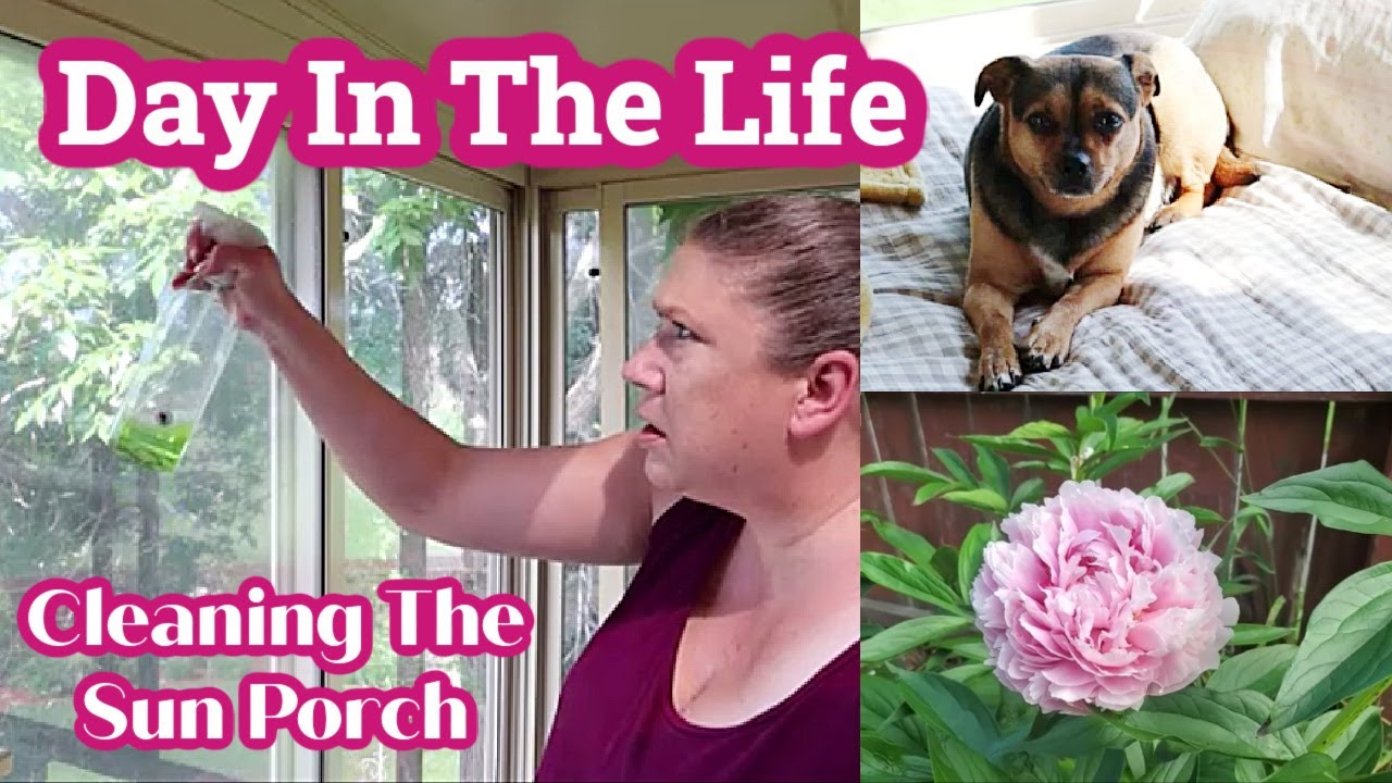 Cleaning the Sun Porch   Day In The Life   Vlog