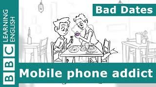 Bad Dates: Episode 1 - Mobile phone addict