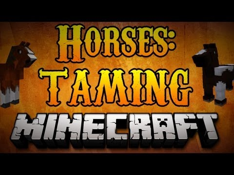 Minecraft Horses - How to Tame Horses Minecraft 1.7.2