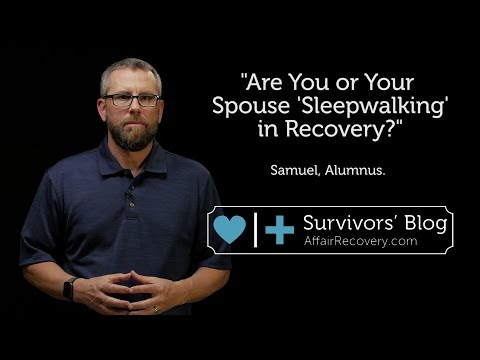 Are You or Your Spouse 'Sleepwalking' in Recovery?