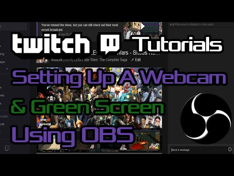 Setting up a Webcam & Green Screen in OBS   Twitch Tutorials