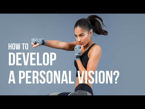 Develop a personal Vision