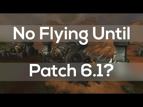 Warlords of Draenor No Flying Until Patch 6.1? - Blizzcon