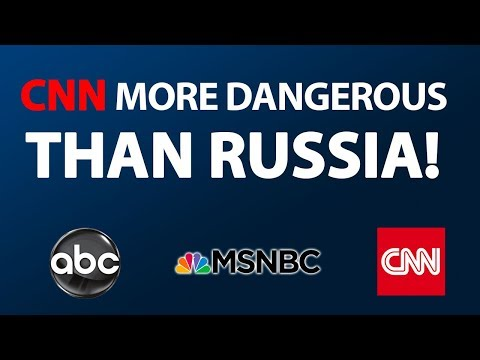 CNN And Liberal Media Is More Dangerous Than Russia