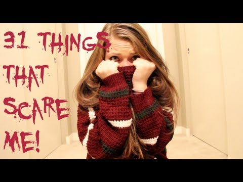 31 Things That SCARE Me!!