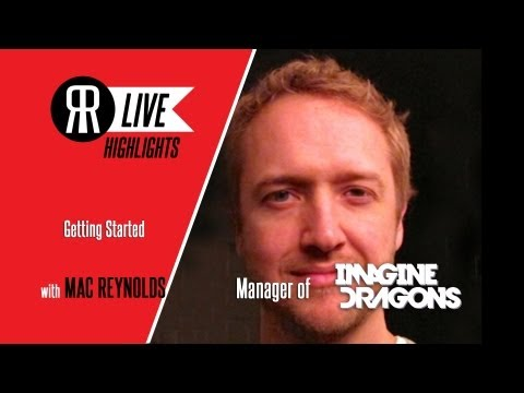 Getting Started in the Music Biz with Mac Reynolds, Manager of Imagine Dragons