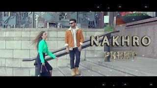 NAKHRO - OFFICIAL VIDEO - PREET (2018)