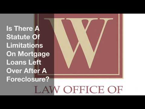 Is There A Statute Of Limitations On Mortgage Loans Left Over After A Foreclosure?