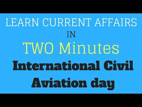 Learn Current Affairs in TWO minutes - International Civil Aviation  day