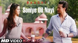 Soniye Dil Nayi Video Song | Baaghi 2 | Tiger Shroff | Disha Patani | Ankit Tiwari |Shruti Pathak