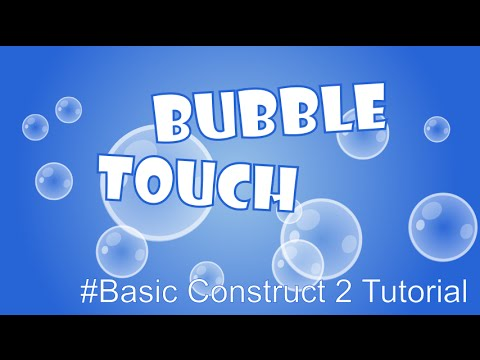 Bubble Touch - Basic Construct 2 Tutorial + CAPX