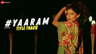 Yaaram | #Yaaram | Prateik Babbar & Ishita Raj Sharma | Yasser Desai & Chitralekha Sen
