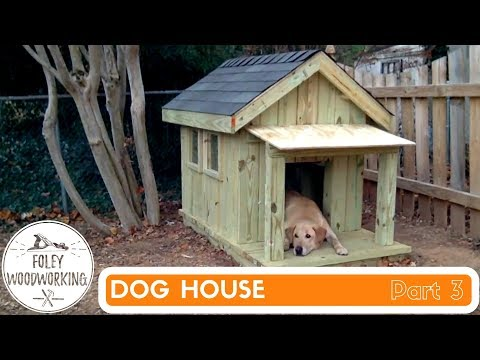 Dog House Build Part 3