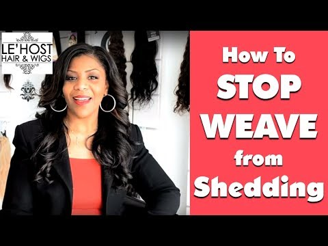 How to stop weave from shedding!