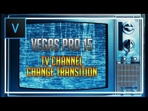 How To Make TV Channel Transition in Vegas Pro 15