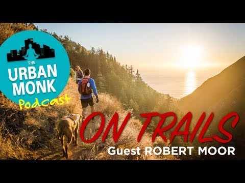 On Trails with Guest Robert Moor