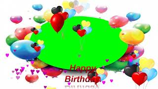 Happy Birthday Green Screen Effects Background Frame Video