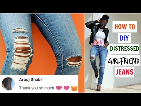 How To: DIY Perfectly Distressed Girlfriend Jeans (Easy)