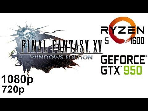 FINAL FANTASY XV BENCHMARK, 1080p Performance Test On Zotac GTX 950 + Ryzen 5 1600