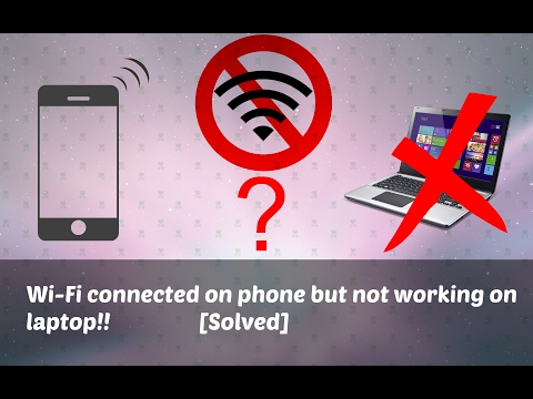 Wi-Fi connected on phone but not working on laptop! [Solved]