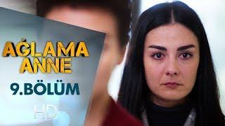 Download Ağlama Anne 9. Bölüm Video