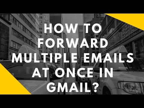 How to forward multiple emails at once in gmail?