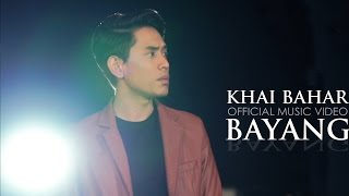 Khai Bahar - Bayang (Official Music Video)