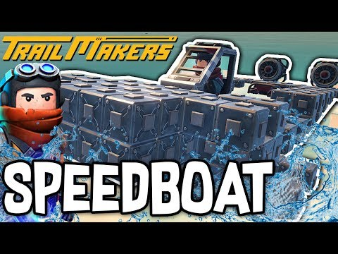 BUILDING A SPEEDBOAT! - TRAILMAKERS!! #3