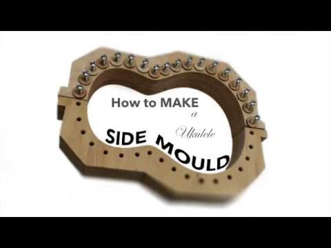 How to make a ukulele side mould
