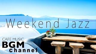 【Weekend Jazz Mix】Relaxing Cafe Music - Smooth Jazz + Saxophone Jazz - Study Jazz