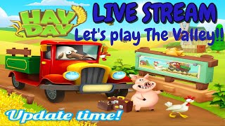 Hay Day Live Stream #172-The Valley Update-First Playthrough!!
