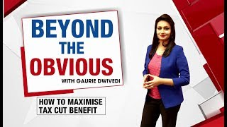 Beyond the Obvious: How to maximise tax cut benefit? | NewsX