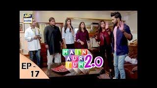 Main Aur Tum 2. 0 Episode 17 - 23rd Dec 2017 - ARY Digital Drama